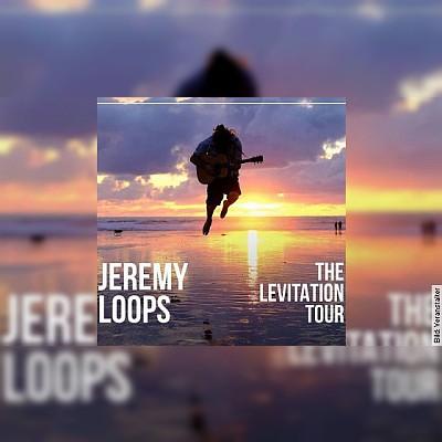 JEREMY LOOPS - The Levitation Tour