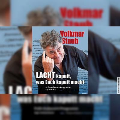Volkmar Staub - Lacht kaputt, was Euch kaputt macht