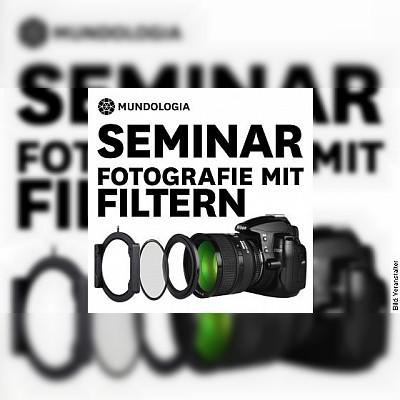 MUNDOLOGIA-Seminar: Faszination Fotografie mit Filtern