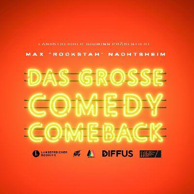 Max Rockstah Nachtsheim ?Das große Comedy Comeback?! 2019
