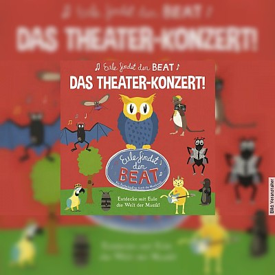 Eule findet den Beat - Das Theater-Konzert!
