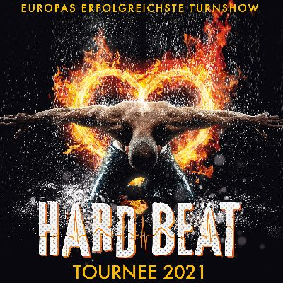 Feuerwerk der Turnkunst - Hard Beat - Tour 2020 2021 in München