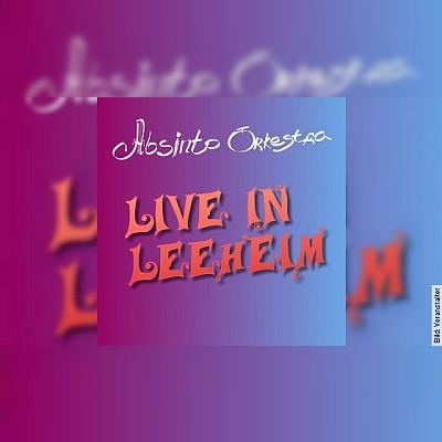 Absinto Orkestra: Live in Leeheim