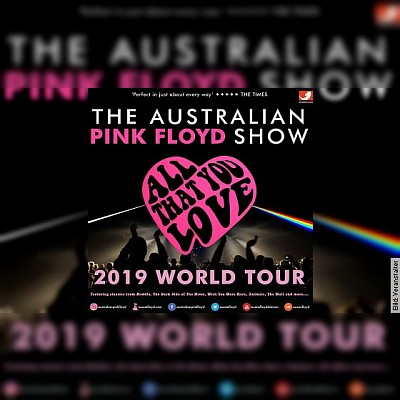 THE AUSTRALIAN PINK FLOYD SHOW - ALL THAT YOU LOVE