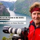 Durch die Fjorde in der Arktis - Norwegen Live-Multivisionsshow von Reiner Harscher