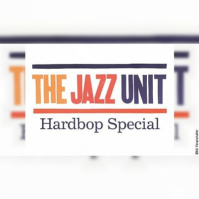 The Jazz Unit - Hardbop Special