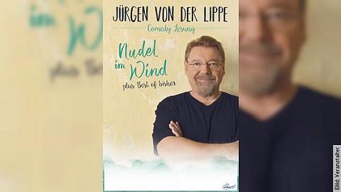 """JÜRGEN VON DER LIPPE - """"Nudel im Wind"""" plus Best of bisher"""
