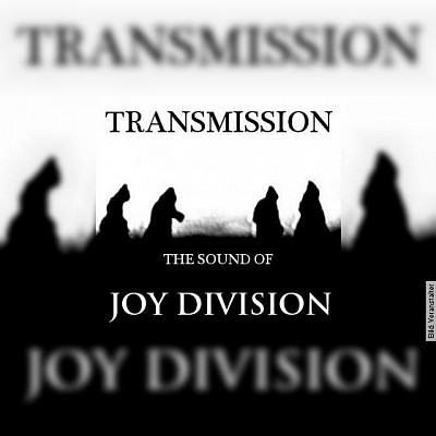 Transmission - The Sound of Joy Division - Support: Atlas Bird