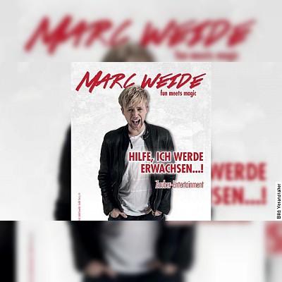 Marc Weide - Hilfe, ich werde erwachsen!