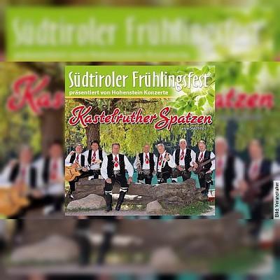Kastelruther Spatzen: Südtiroler Frühlingsfest 2019