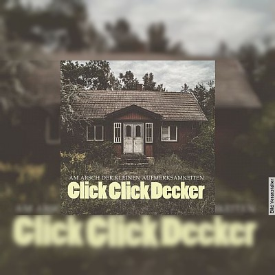 CLICKCLICKDECKER - Am Arsch der kleinen Aufmerksamkeit Tour 2019
