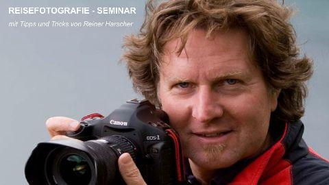 Reisefotografie - Seminar Tipps und Tricks von Reiner Harscher