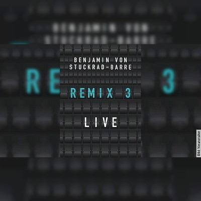 Benjamin von Stuckrad-Barre - REMIX 3 L I V E